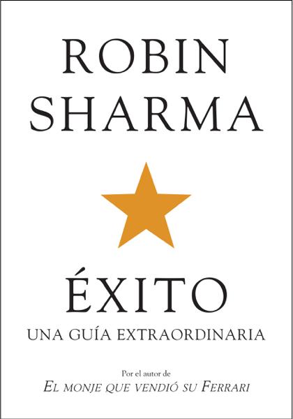 Éxito. Una guía extraordinaria por Robin Sharma