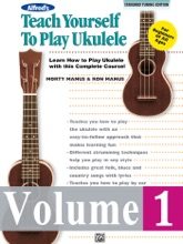 Teach Yourself To Play Ukulele, Standard Tuning Edition - Volume 1