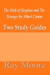 The Myth Of Sisyphus And The Stranger By Albert Camus Two Study Guides