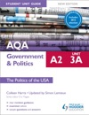 AQA A2 Government  Politics Student Unit Guide New Edition Unit 3a The Politics Of The USA Updated