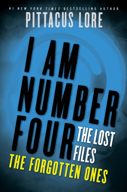 I Am Number Four: The Lost Files: The Forgotten Ones