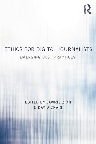 Lawrie Zion & David Craig - Ethics for Digital Journalists