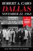Robert A. Caro - Dallas, November 22, 1963 bild