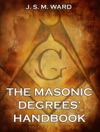 The Masonic Degrees Handbook