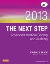 The Next Step Advanced Medical Coding And Auditing 2013 Edition - E-Book