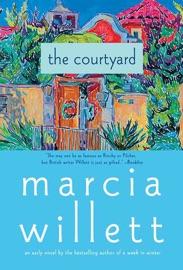 The Courtyard - Marcia Willett by  Marcia Willett PDF Download