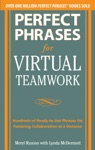 Perfect Phrases For Virtual Teamwork Hundreds Of Ready-to-Use Phrases For Fostering Collaboration At A Distance