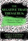 The Negative Trait Thesaurus A Writers Guide To Character Flaws