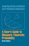 A Users Guide To Measure Theoretic Probability