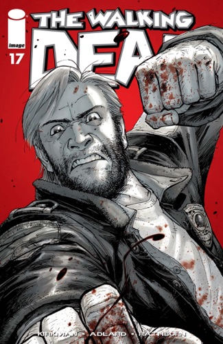 Robert Kirkman, Charlie Adlard, Cliff Rathburn & Tony Moore - The Walking Dead #17