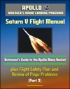 Apollo And Americas Moon Landing Program Saturn V Flight Manual Astronauts Guide To The Apollo Moon Rocket Plus Flight Safety Plan And Review Of Pogo Problems Part 2