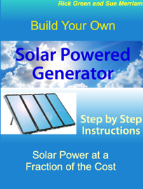 Build Your Own Solar Powered Generator: Step by Step Instructions for Solar Power at a Fraction of the Cost book