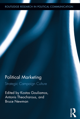 Political Marketing - Kostas Gouliamos, Antonis Theocharous & Bruce I Newman book