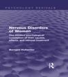 Nervous Disorders Of Women Psychology Revivals