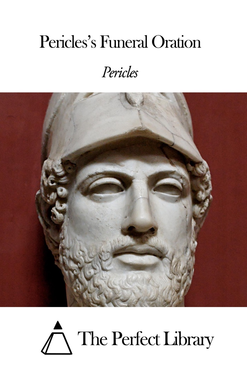 pericles funeral oration essays Funeral oration of pericles read the funeral oration of pericles in the ancient athens in the funeral oration 1,000,000 essays, research papers and.