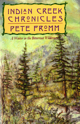 Indian Creek Chronicles - Pete Fromm book