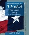 Preparing To Pass The TExES Principal Exam