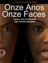 Onze Anos Onze Faces - Porque Sou Do Tamanho Das Minhas Emoes