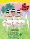 Tina Ballerina And Friends Rhyming Book