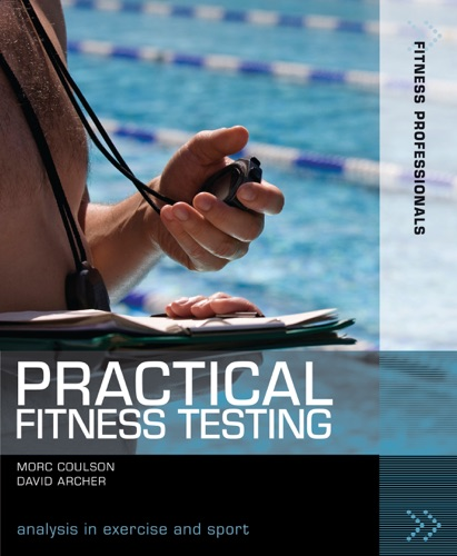 Morc Coulson & David Archer - Practical Fitness Testing