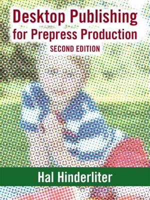 Desktop Publishing for Prepress Production, Second Edition