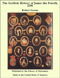 The Scottish History of James the Fourth, 1598 PDF Download