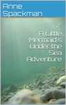 A Little Mermaids Under The Sea Adventure