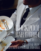Rockpool Bar & Grill: Charcoal Oven, Wood-Fired Rotisserie and Grill