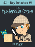 RJ - Boy Detective #1: The Mysterious Crate