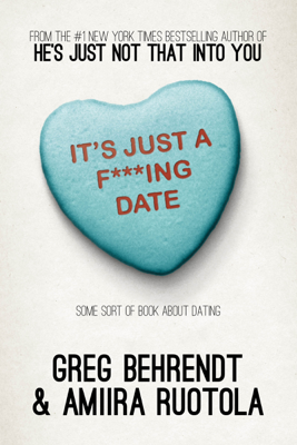 It's Just a F***ing Date - Greg Behrendt & Amiira Ruotola book