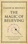 Claude M Bristols The Magic Of Believing