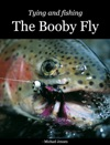 Tying And Fishing The Booby Fly