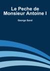 Le Peche De Monsieur Antoine I