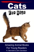 Cats for Kids Amazing Animal Books for Young Readers