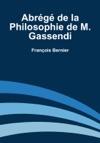 Abrg De La Philosophie De M Gassendi