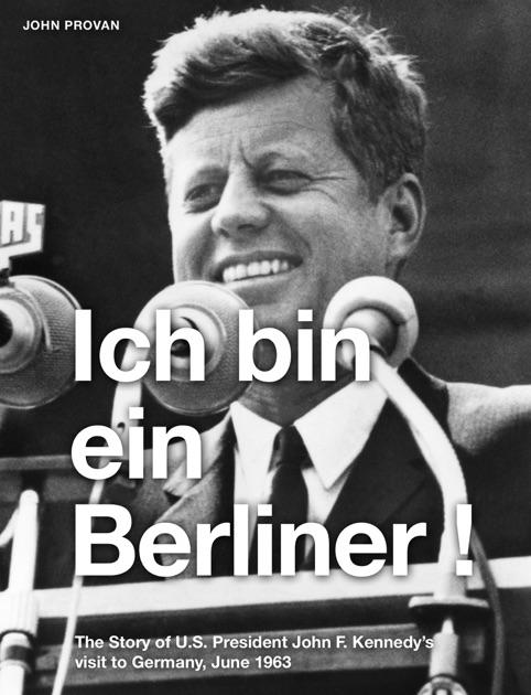 ich bin ein berliner by john provan on ibooks. Black Bedroom Furniture Sets. Home Design Ideas
