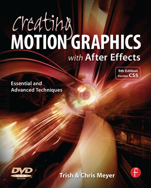 Creating Motion Graphics with After Effects by Chris Meyer & Trish Meyer on  Apple Books