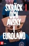 Skrck Och Avsky I Euroland