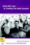 Being Gods Man By Standing Firm Under Pressure