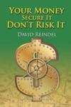 Your Money Secure It DonT Risk It