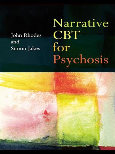John Rhodes & Simon Jakes - Narrative CBT for Psychosis