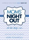 Moms Night Out And Other Things I Miss