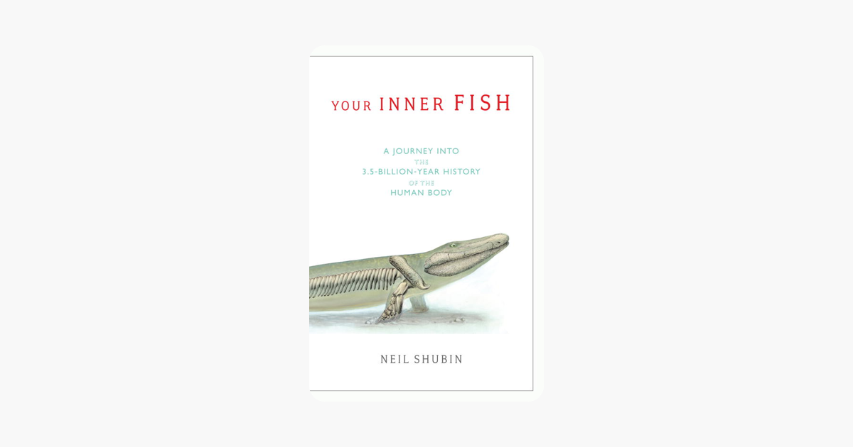 Your Inner Fish - Neil Shubin