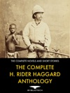 The Complete H Rider Haggard Anthology