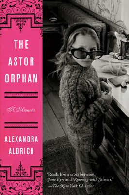 Alexandra Aldrich - The Astor Orphan book