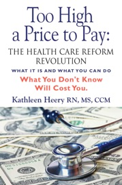 Too High A Price To Pay The Health Care Reform Revolution What It Is And What You Can Do