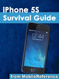 Iphone 5s Survival Guide Step By Step User Guide For The Iphone 5s And Ios 7 Getting Started Downloading Free Ebooks Taking Pictures Making Video Calls Using Email And Surfing The Web