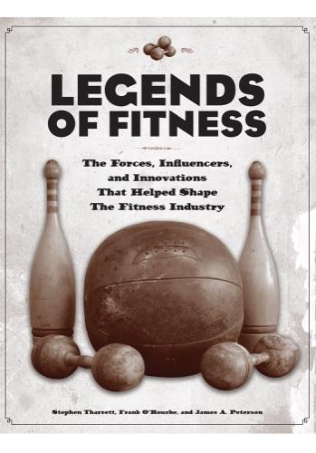 Stephen Tharrett, Frank O'Rourke & James A. Peterson - Legends of Fitness