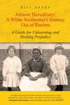Almost Hereditary A White Southerners Journey Out Of Racism