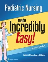 Pediatric Nursing Made Incredibly Easy!: Second Edition